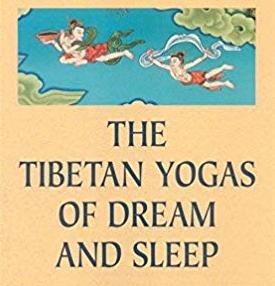 The Tibetan Yogas of Dream and Sleep (Teaching Series)