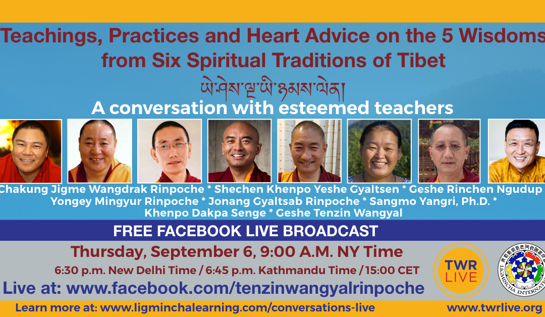 Teachings, Practices and Heart Advice on the Five Wisdoms from Six Spiritual Traditions of Tibet